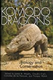 Komodo Dragons: Biology and Conservation (Zoo and Aquarium Biology and Conservation Series)
