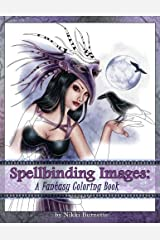 Spellbinding Images: A Fantasy Coloring Book (Volume 4) Paperback