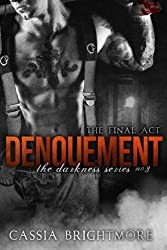 Denouement (The Darkness Series) (Volume 3) by Cassia Brightmore (2015-11-23)