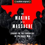 Ep. 1: The Takeover (Making of a Massacre) |  Audible Original