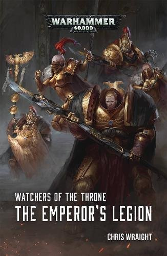 Watchers of the Throne: The Emporer's Legion