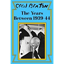 The Years Between: 1939-44 (Cecil Beaton's Diaries Book 2)
