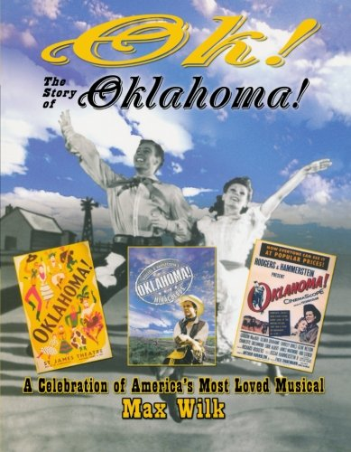 OK! The Story of Oklahoma!: A Celebration of America's Most Beloved Musical (Applause Books)