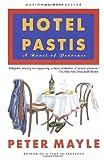 """""""Hotel Pastis A Novel of Provence"""" av Peter Mayle"""