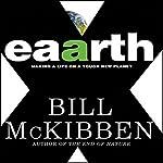 Eaarth: Making a Life on a Tough New Planet | Bill McKibben