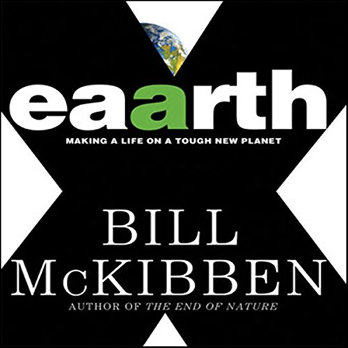 Eaarth: Making a Life on a Tough New Planet by Macmillan Audio