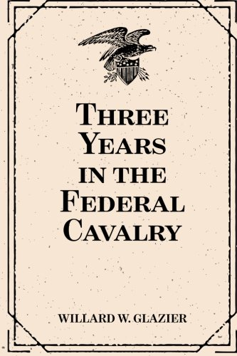 Three Years in the Federal Cavalry pdf