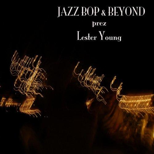 Jazz - Bop & Beyond - Prez - L...