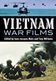 Vietnam War Films: More Than 600 Feature, Made-for-TV, Pilot and Short Movies, 1939-1992, from the United States, Vietnam, France, Belgium, Australia, ... Africa, Great Britain and Other Countries