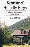 Summary of The Hillbilly Elegy by J.D. Vance: A Memoir of a Family and Culture in Crisis