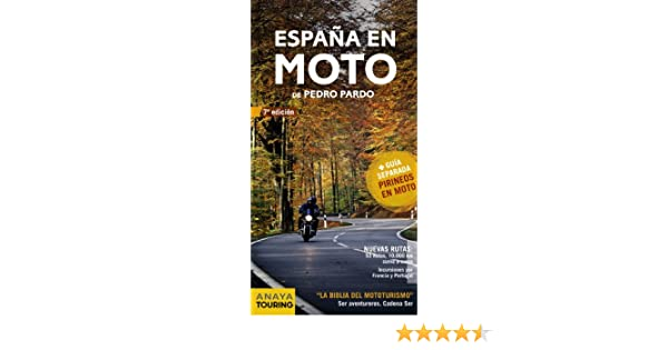 España en Moto: Amazon.es: Pardo Blanco, Pedro: Libros