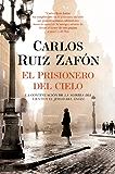 El Prisionero del Cielo (El cementerio de los libros olvidados nº 3) (Spanish Edition)