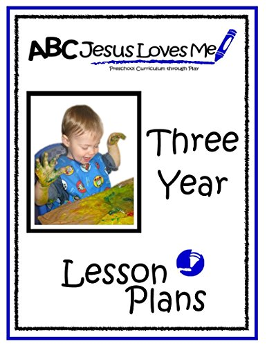 3 Year Lesson Plans (ABC Jesus Loves Me Preschool Curriculum ...