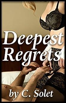 Deepest Regrets (English Edition) por [Solet, C.]