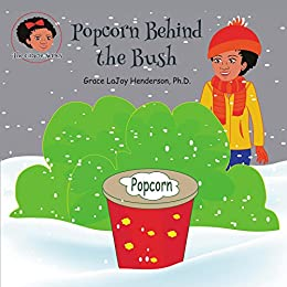 Popcorn Behind the Bush (The Gracie Series) by [Henderson, Grace LaJoy]