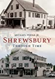Shrewsbury Through Time, Michael Perna Jr, 1625450524