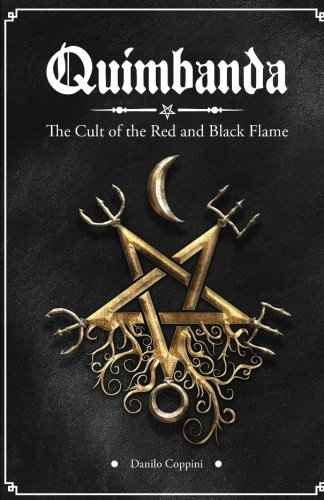 Quimbanda: The Cult of the Red and Black Flame