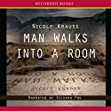 Man Walks Into a Room Audiobook by Nicole Krauss Narrated by Richard Poe