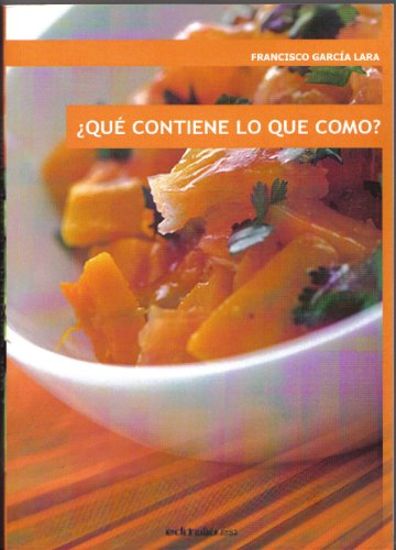 Amazon.com: QUÉ CONTIENE LO QUE COMO? (Spanish Edition) eBook: Francisco García Lara: Kindle Store