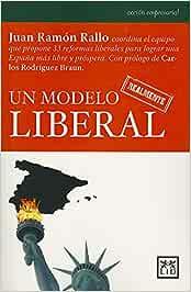Un Modelo Realmente Liberal (Acción Empresarial): Amazon.es: Rallo Julián, Juan Ramón: Libros