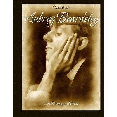 Aubrey Beardsley: 130 Drawings and Prints