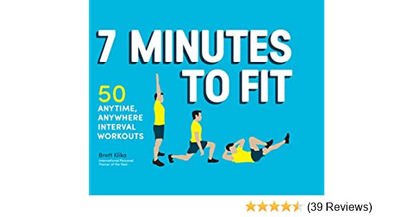 Amazon 7 Minutes To Fit 50 Anytime Anywhere Interval Workouts