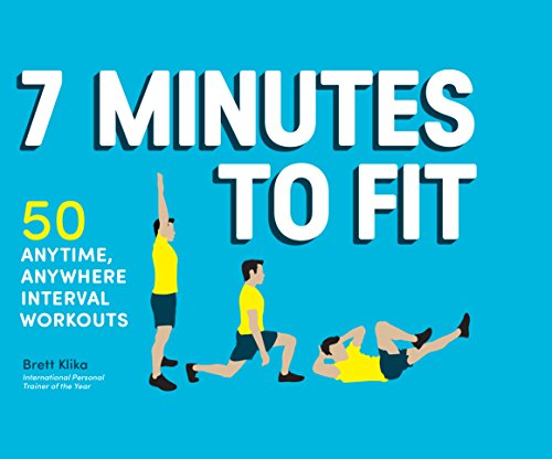 7 Minutes to Fit: 50 Anytime, Anywhere Interval Workouts cover
