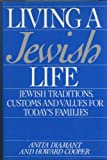 Living a Jewish Life : Jewish Traditions, Customs and Values for Today's Families, Diamant, Anita and Cooper, Howard, 0062715089