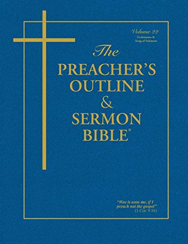 The Preacher's Outline & Sermon Bible: Ecclesiastes & Song of Solomon by Leadership Ministries Worldwide
