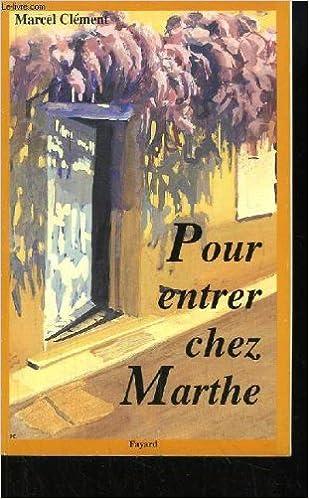 Lire un Pour entrer chez Marthe pdf