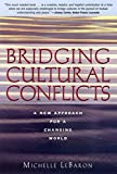 img - for Bridging Cultural Conflicts: A New Approach for a Changing World book / textbook / text book