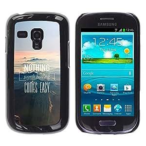 FECELL CITY // Duro Aluminio Pegatina PC Caso decorativo Funda Carcasa de Protección para Samsung Galaxy S3 MINI NOT REGULAR! I8190 I8190N // Nothing Worth Having Comes Text Motivational