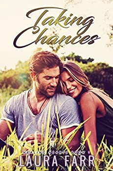 Taking Chances (Healing Hearts Book 1) by [Farr, Laura]
