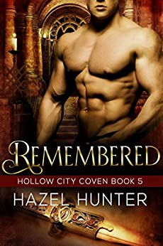 Remembered (Book 5 of Hollow City Coven): A Serial MMF Paranormal Romance by [Hunter, Hazel]