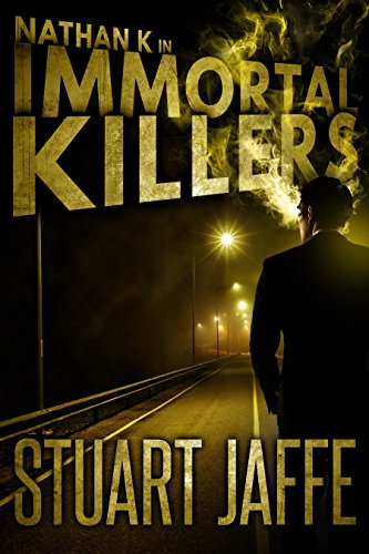 Immortal Killers (Nathan K Book 1) by [Jaffe, Stuart]