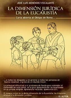 Amazon.com: LA DIMENSIÓN JURÍDICA DE LA EUCARISTÍA (Spanish Edition
