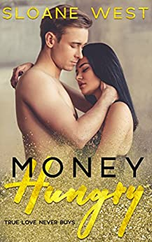 Money Hungry: A Second-Chance Romance by [West, Sloane]