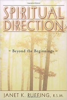 Spiritual Direction: Beyond the Beginnings