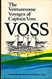 The Venturesome Voyages of Captain Voss, John C. Voss, 0888260660