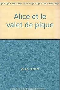 Alice et le valet de pique par Caroline Quine