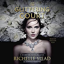The Glittering Court: The Glittering Court, Book 1 Audiobook by Richelle Mead Narrated by Kristen Sieh