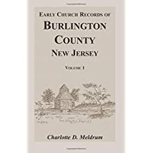 Early Church Records of Burlington County, New Jersey. Volume 1