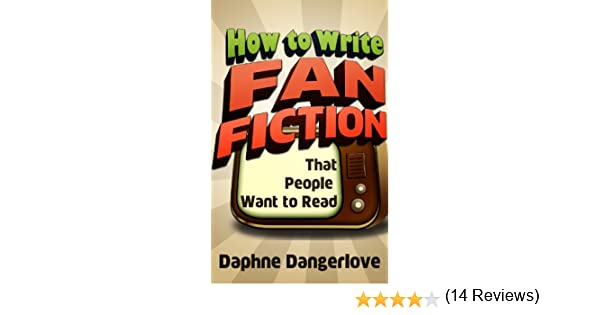 How to Write Fan Fiction that People Want to Read - Kindle edition ...