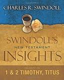 Swindoll's New Testament Insights On 1 & 2 Timothy  Titus