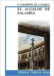 El alcalde de Zalamea CLÁSICOS - Biblioteca Didáctica