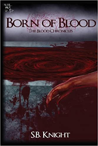 Born of Blood: The Blood Chronicles by Knight, S. B. (2013)