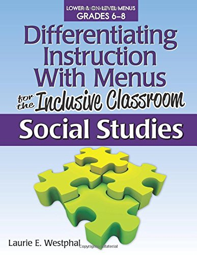 Differentiating Instruction With Menus in the Inclusive Classroom: Social Studies (Grades 6-8) (Differentiating Instruction with Menus for the Inclusive Classroom)
