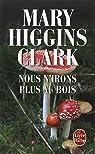 Nous n'irons plus au bois par Higgins Clark