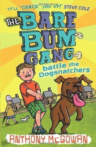 Download The Bare Bum Gang Battles the Dogsnatchers of McGowan, Anthony on 07 August 2008 PDF