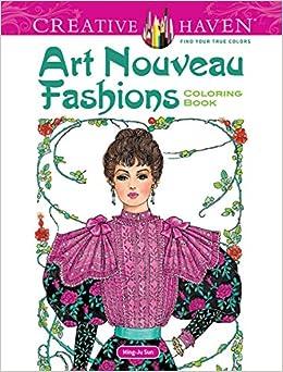dover creative haven art nouveau fashions coloring book adult coloring